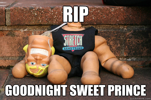 rip goodnight sweet prince - RIP Stretch