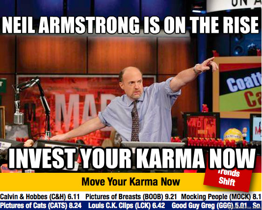 neil armstrong is on the rise invest your karma now - Mad Karma with Jim Cramer