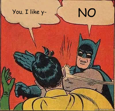 you i like y no - Batman Slapping Robin