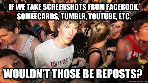if we take screenshots from facebook someecards tumblr yo - Sudden Clarity Clarence