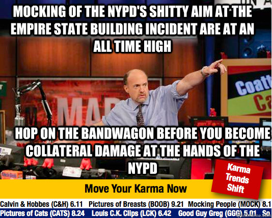 mocking of the nypds shitty aim at the empire state buildin - Mad Karma with Jim Cramer
