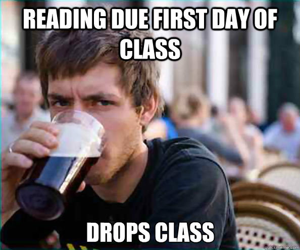 reading due first day of class drops class - Lazy College Senior