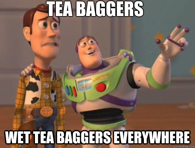 tea baggers wet tea baggers everywhere - Toy Story