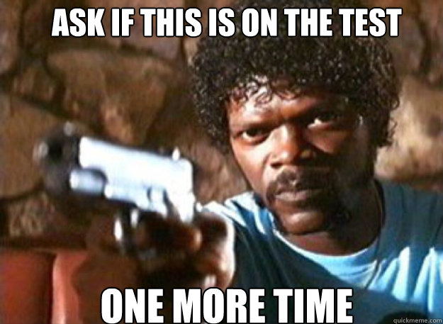 ask if this is on the test one more time - Pulp Fiction Julez