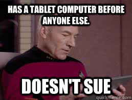 has a tablet computer before anyone else doesnt sue - Good Guy Picard