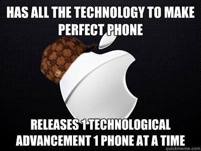 has all the technology to make perfect phone releases 1 tech - Scumbag Apple