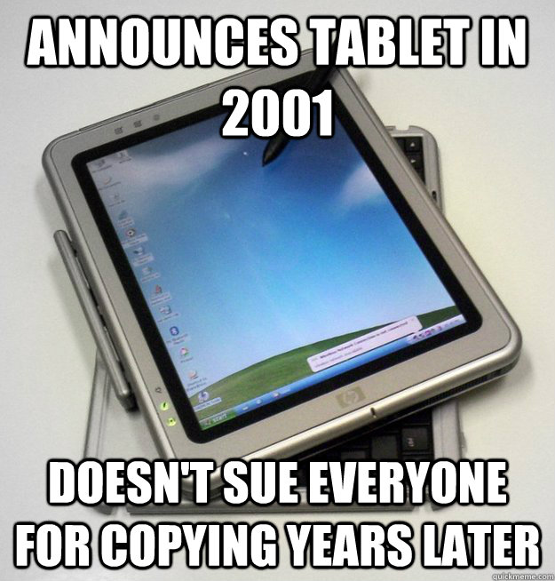 announces tablet in 2001 doesnt sue everyone for copying ye - Good Guy Windows