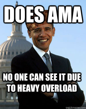 does ama no one can see it due to heavy overload - Scumbag Obama