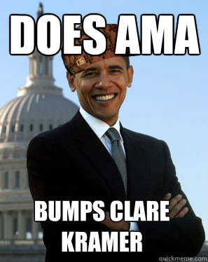 does ama bumps clare kramer - Scumbag Obama