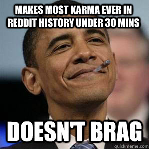 makes most karma ever in reddit history under 30 mins doesn - Good Guy Obama