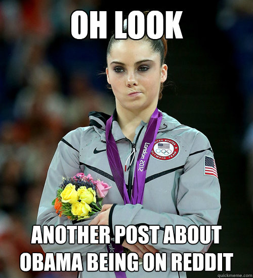 oh look another post about obama being on reddit - McKayla Not Impressed