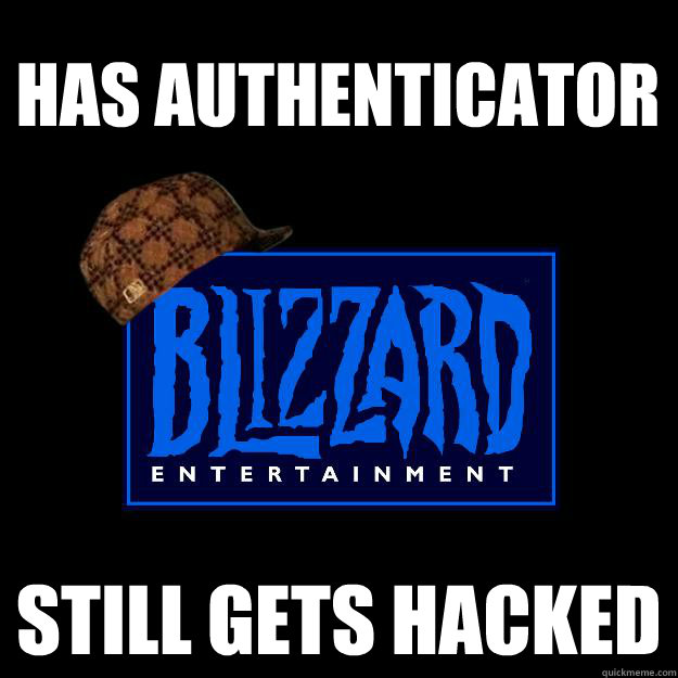 has authenticator still gets hacked - Scumbag blizzard