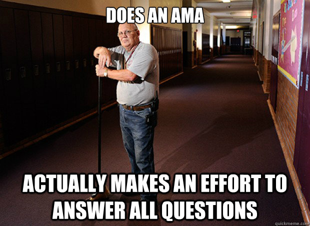 does an ama actually makes an effort to answer all questions - Good Guy Janitor