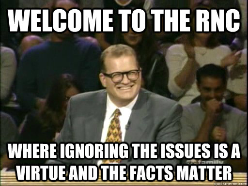 welcome to the rnc where ignoring the issues is a virtue and - Drew Carey Whose Line