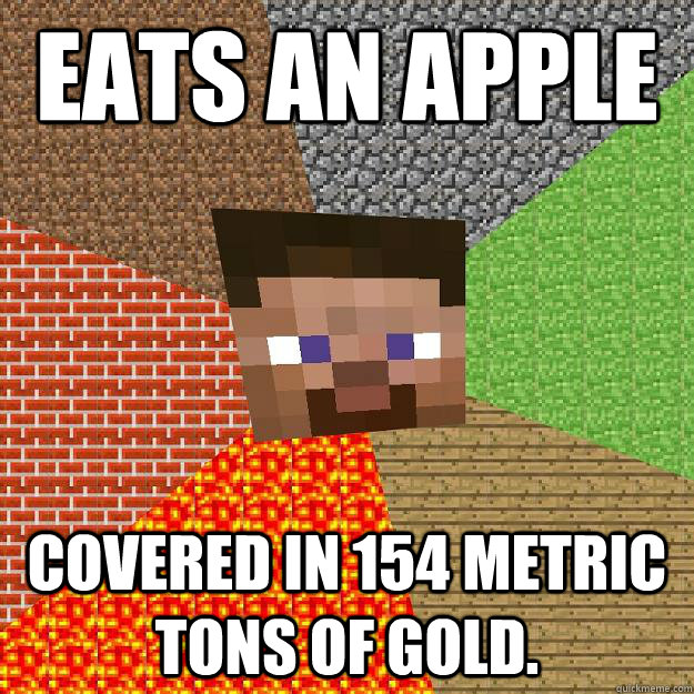 eats an apple covered in 154 metric tons of gold - Minecraft
