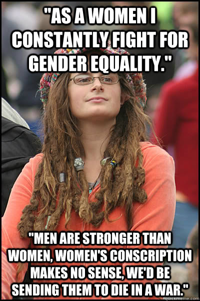 as a women i constantly fight for gender equality men ar - College Liberal