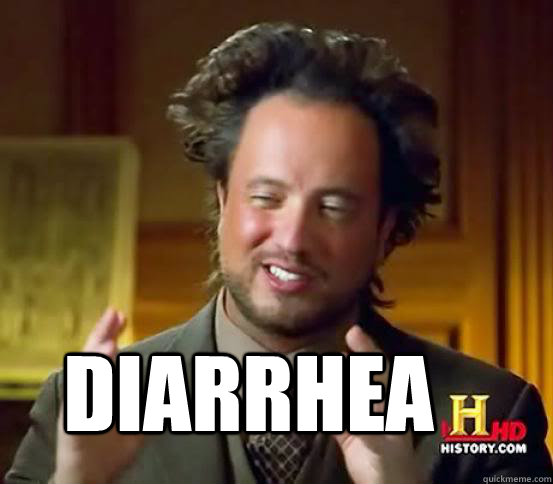 diarrhea - Alien guy from history channel