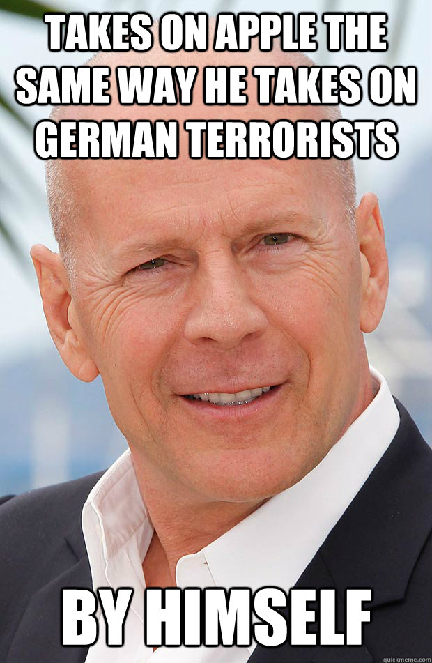takes on apple the same way he takes on german terrorists by - Hero Bruce Willis