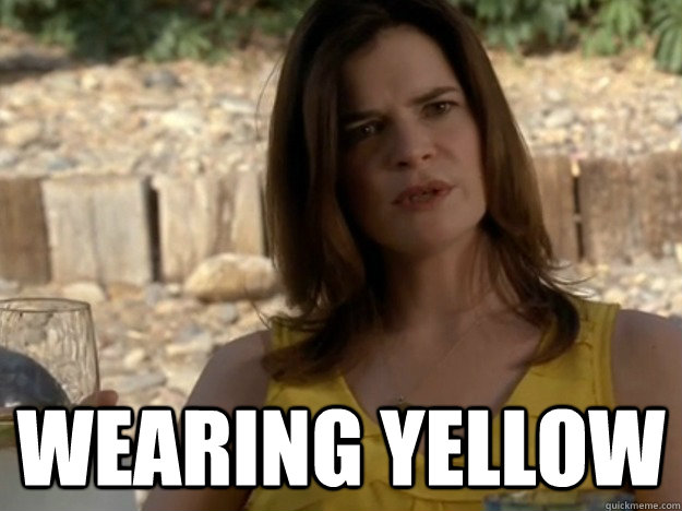 wearing yellow -