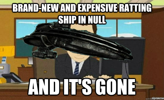 brandnew and expensive ratting ship in null and its gone - Dumbass