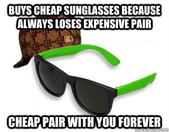 buys cheap sunglasses because always loses expensive pair ch - cheap sunglasses