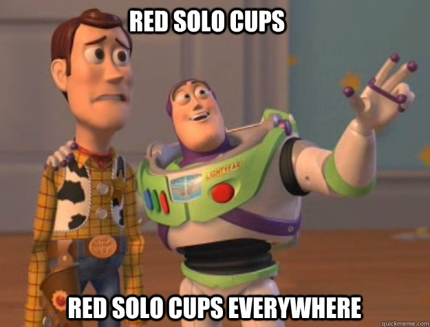 red solo cups red solo cups everywhere - buzz