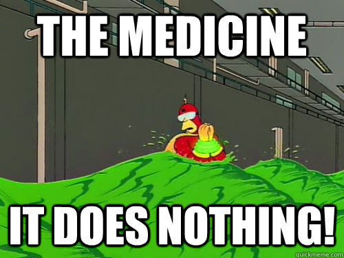 the medicine it does nothing - goggles