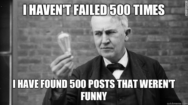 I havent failed 500 times the symbol for a great idea - Idea Edison