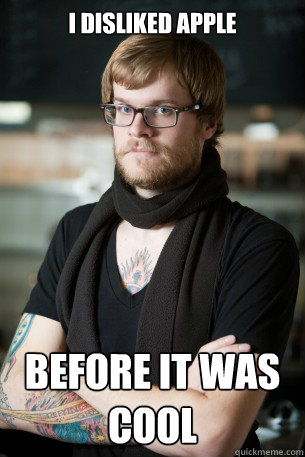 i disliked apple before it was cool - Hipster Barista
