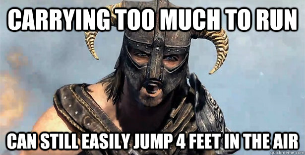 carrying too much to run can still easily jump 4 feet in the - Skyrim