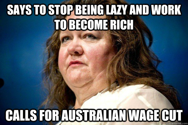 says to stop being lazy and work to become rich calls for au - Worlds Richest Woman