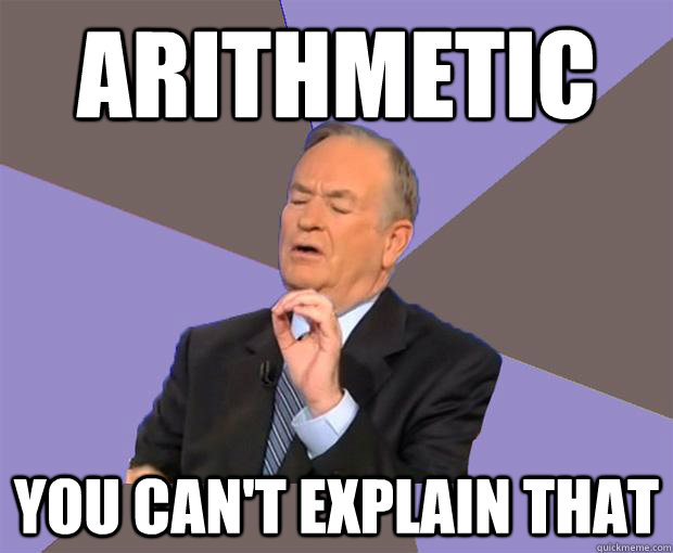 arithmetic you cant explain that - Bill O Reilly