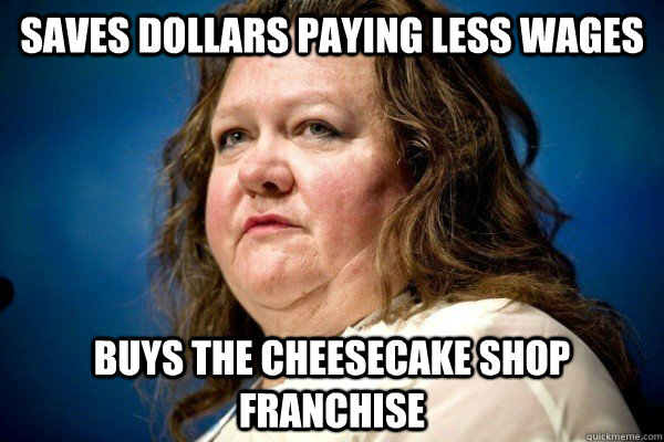 saves dollars paying less wages buys the cheesecake shop fra - Spiteful Billionaire
