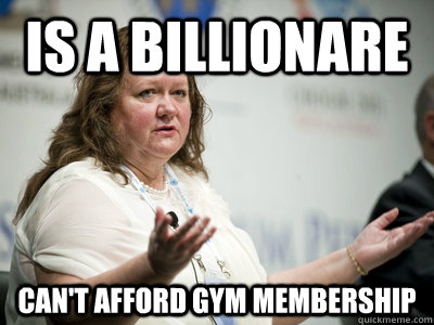 is a billionare cant afford gym membership - Befuddled Billionaire
