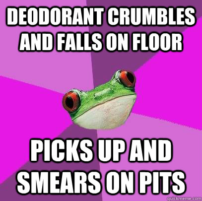 deodorant crumbles and falls on floor picks up and smears on - Foul Bachelorette Frog