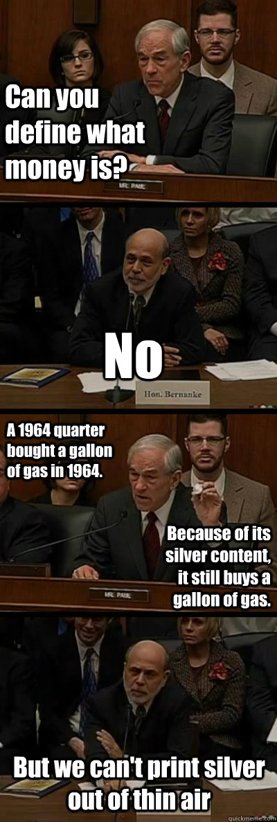 can you define what money is no a 1964 quarter bought a gal - Ron Paul vs. Ben Bernanke