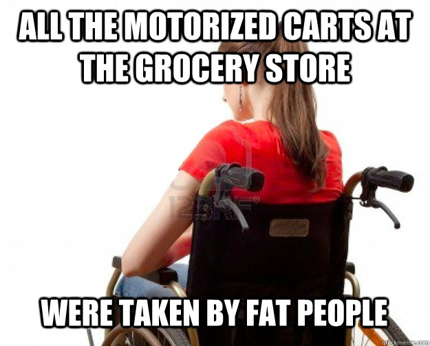 all the motorized carts at the grocery store were taken by f - Wheelchair