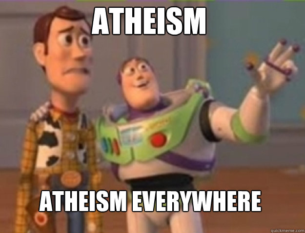 atheism atheism everywhere - buzz lightyear