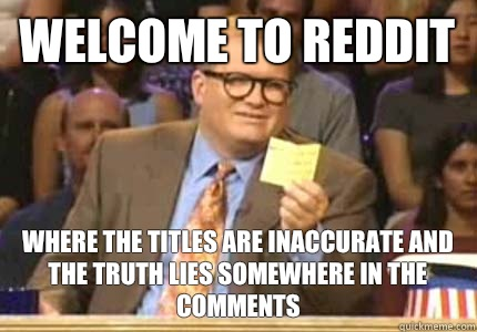 WELCOME TO reddit Where the titles are inaccurate and the tr - Whose Line