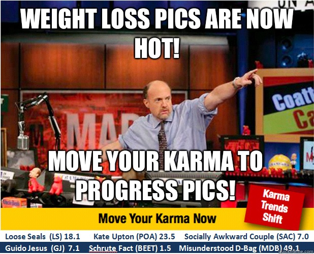 WEIGHT LOSS PROGRESS PICS ARE HOT MOVE YOUR KARMA TO PROGRES - Jim Kramer with updated ticker