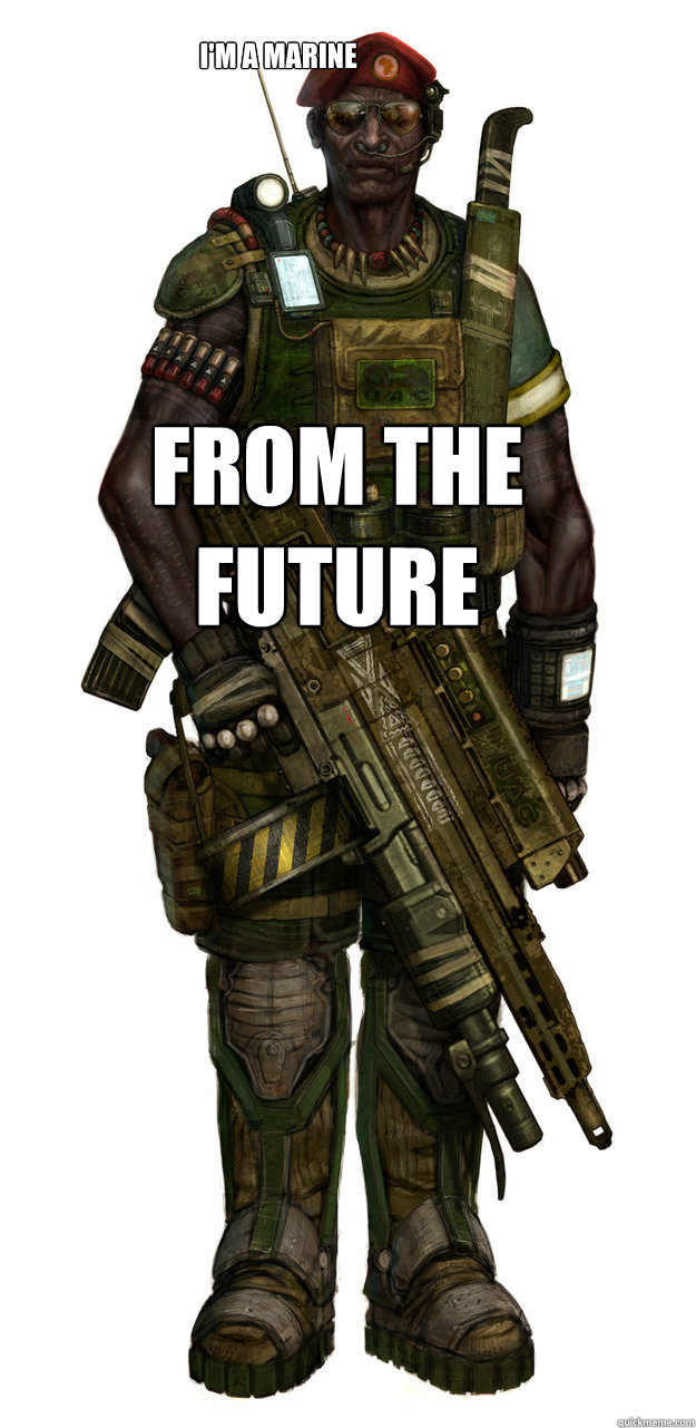 im a marine from the future -