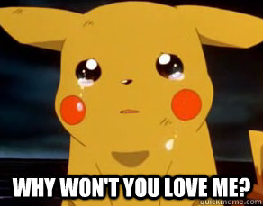 why wont you love me -