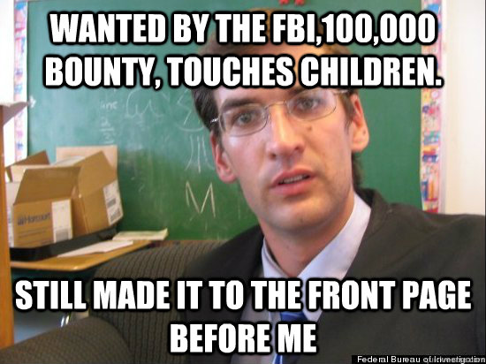 wanted by the fbi100000 bounty touches children still ma - Concerned Eric Justin Toph