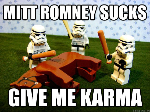 mitt romney sucks give me karma - Dead Horse