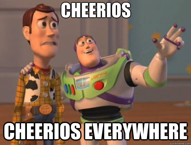 cheerios cheerios everywhere - Toy Story