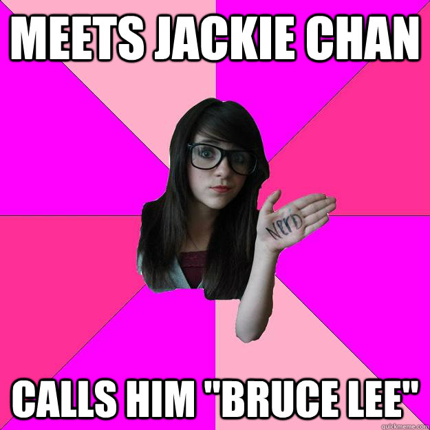 meets jackie chan calls him bruce lee - Idiot Nerd Girl