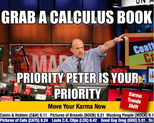 grab a calculus book priority peter is your priority - Mad Karma with Jim Cramer
