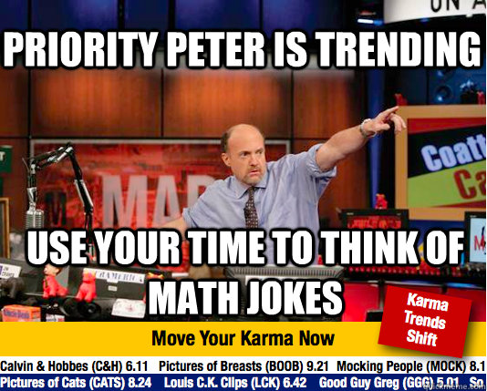 priority peter is trending use your time to think of math jo - Mad Karma with Jim Cramer