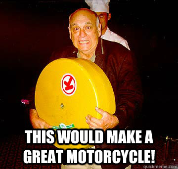 this would make a great motorcycle -