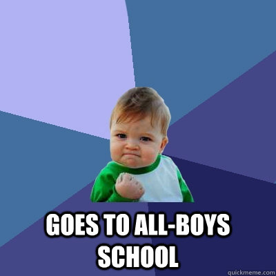goes to allboys school - Success Kid